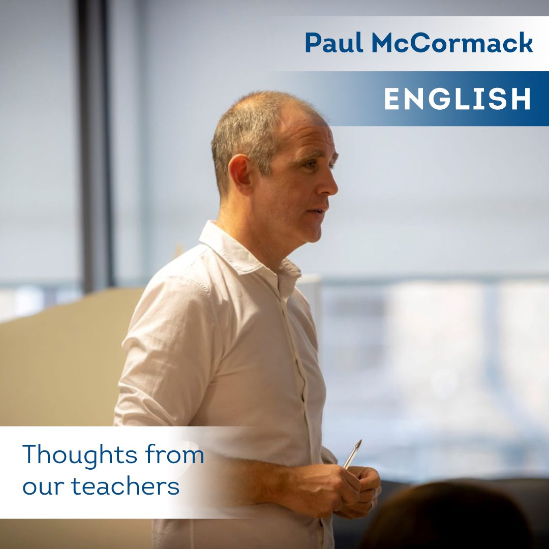 Thoughts From Our Teachers - Paul McCormack - English